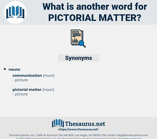 pictorial matter, synonym pictorial matter, another word for pictorial matter, words like pictorial matter, thesaurus pictorial matter