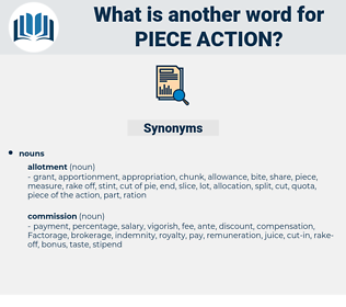 piece action, synonym piece action, another word for piece action, words like piece action, thesaurus piece action