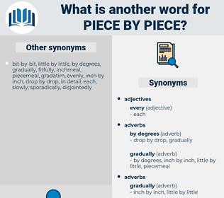 piece by piece, synonym piece by piece, another word for piece by piece, words like piece by piece, thesaurus piece by piece