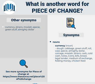 piece of change, synonym piece of change, another word for piece of change, words like piece of change, thesaurus piece of change