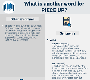 piece up, synonym piece up, another word for piece up, words like piece up, thesaurus piece up