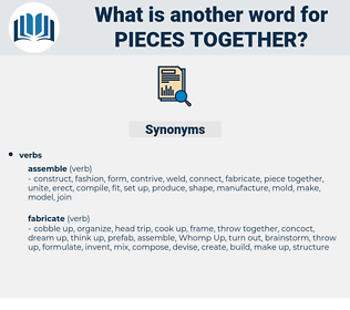 pieces together, synonym pieces together, another word for pieces together, words like pieces together, thesaurus pieces together