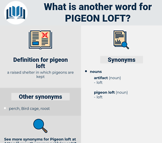 pigeon loft, synonym pigeon loft, another word for pigeon loft, words like pigeon loft, thesaurus pigeon loft