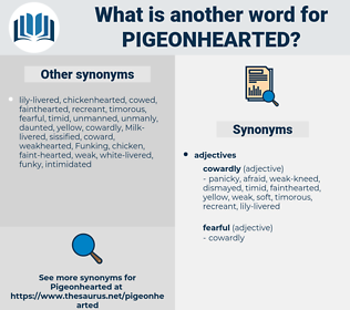 pigeonhearted, synonym pigeonhearted, another word for pigeonhearted, words like pigeonhearted, thesaurus pigeonhearted