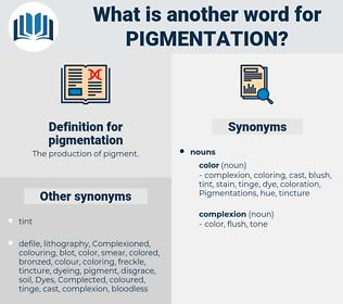 pigmentation, synonym pigmentation, another word for pigmentation, words like pigmentation, thesaurus pigmentation