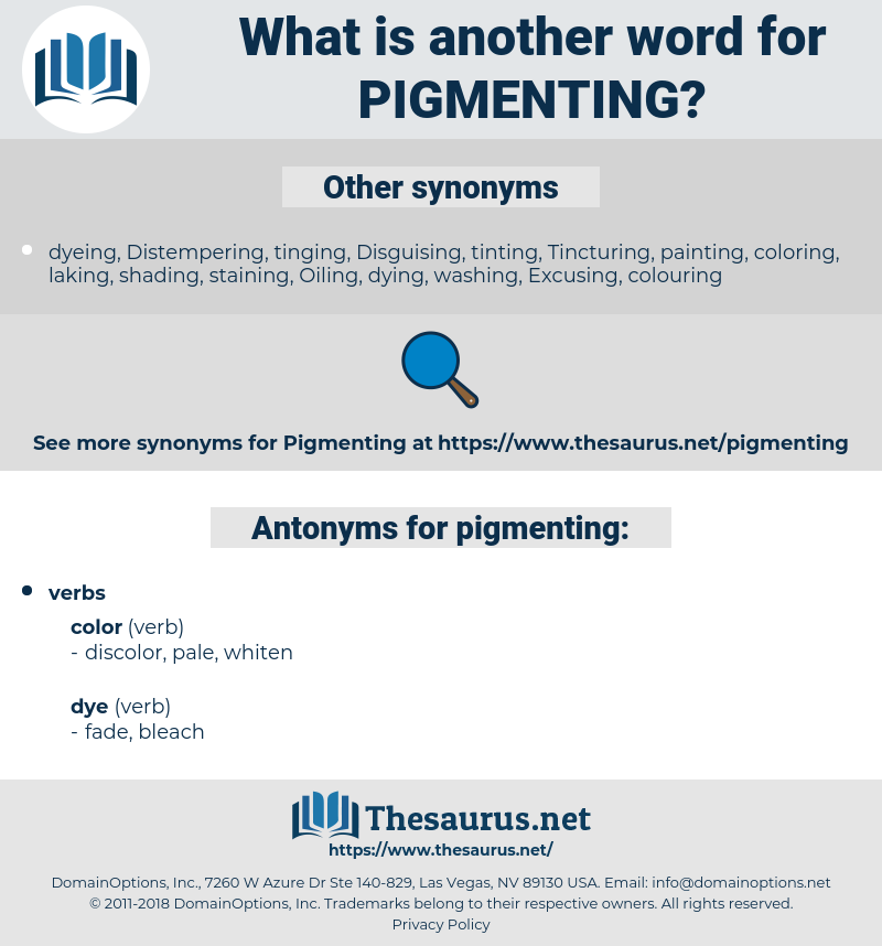 pigmenting, synonym pigmenting, another word for pigmenting, words like pigmenting, thesaurus pigmenting