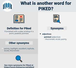Piked, synonym Piked, another word for Piked, words like Piked, thesaurus Piked