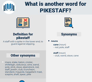 pikestaff, synonym pikestaff, another word for pikestaff, words like pikestaff, thesaurus pikestaff