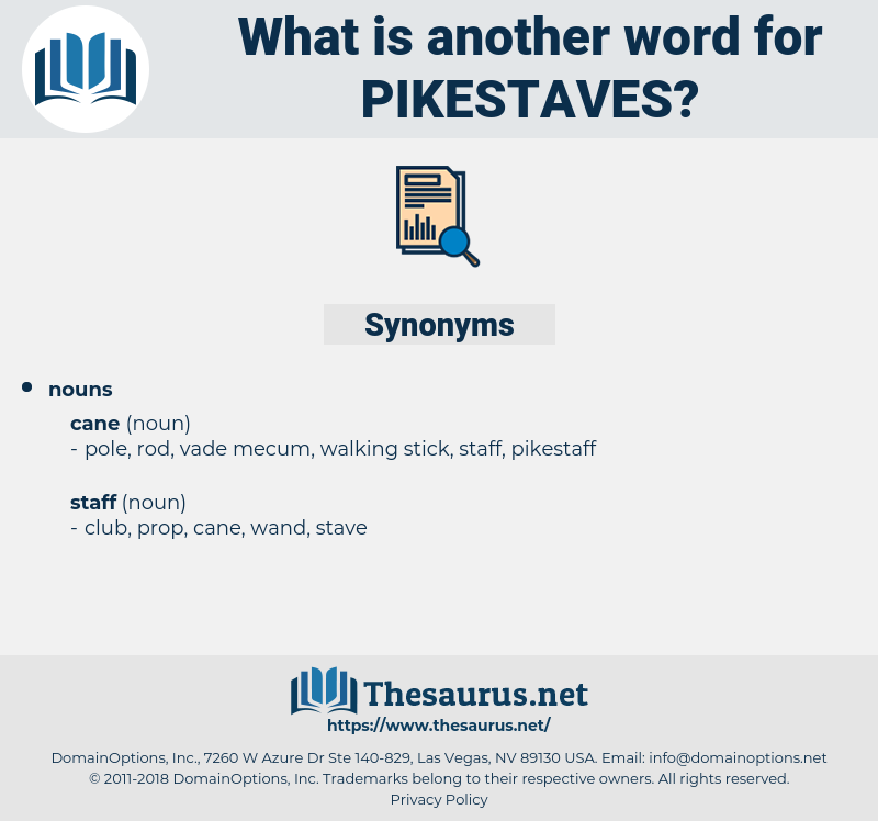 pikestaves, synonym pikestaves, another word for pikestaves, words like pikestaves, thesaurus pikestaves