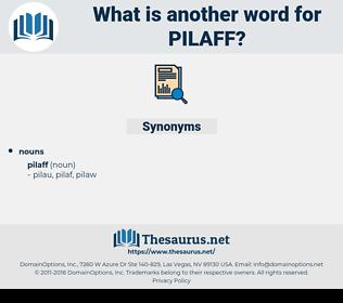 pilaff, synonym pilaff, another word for pilaff, words like pilaff, thesaurus pilaff