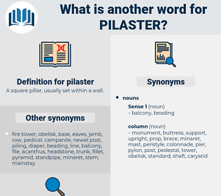 pilaster, synonym pilaster, another word for pilaster, words like pilaster, thesaurus pilaster
