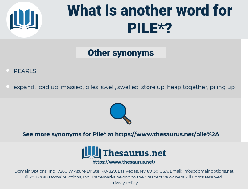 pile, synonym pile, another word for pile, words like pile, thesaurus pile