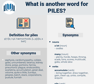 piles, synonym piles, another word for piles, words like piles, thesaurus piles