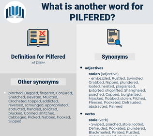 Pilfered, synonym Pilfered, another word for Pilfered, words like Pilfered, thesaurus Pilfered