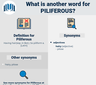 Piliferous, synonym Piliferous, another word for Piliferous, words like Piliferous, thesaurus Piliferous