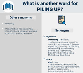 piling up, synonym piling up, another word for piling up, words like piling up, thesaurus piling up