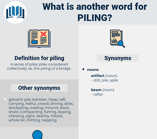 piling, synonym piling, another word for piling, words like piling, thesaurus piling