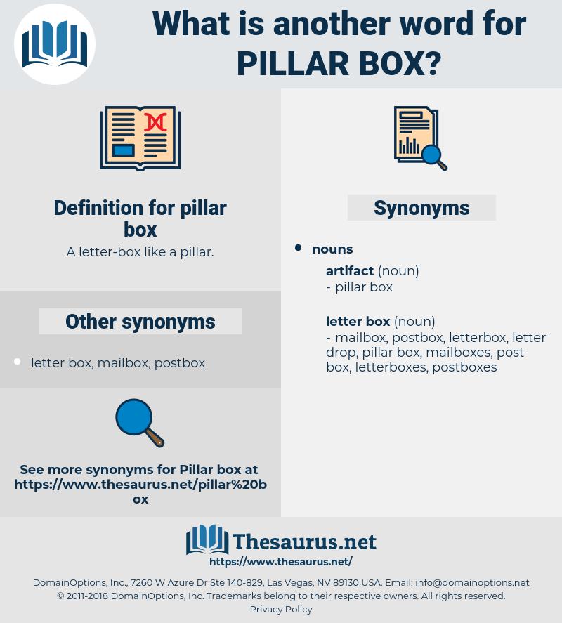 pillar box, synonym pillar box, another word for pillar box, words like pillar box, thesaurus pillar box