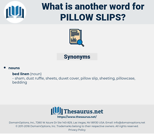 pillow slips, synonym pillow slips, another word for pillow slips, words like pillow slips, thesaurus pillow slips