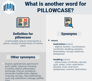 pillowcase, synonym pillowcase, another word for pillowcase, words like pillowcase, thesaurus pillowcase