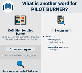 pilot burner, synonym pilot burner, another word for pilot burner, words like pilot burner, thesaurus pilot burner