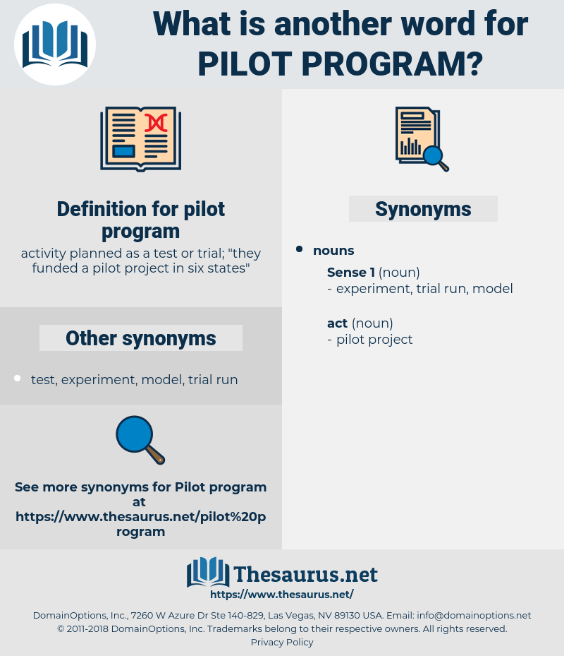 pilot program, synonym pilot program, another word for pilot program, words like pilot program, thesaurus pilot program