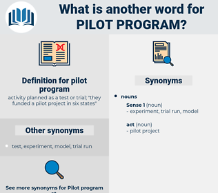 pilot program, synonym pilot program, another word for pilot program, words like pilot program, thesaurus pilot program