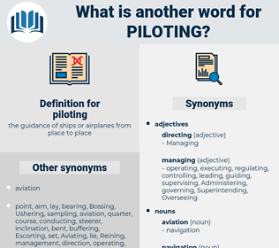 piloting, synonym piloting, another word for piloting, words like piloting, thesaurus piloting
