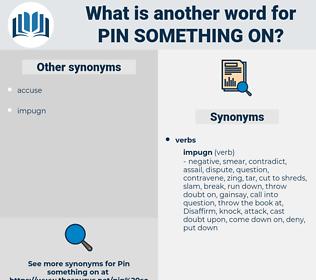 pin something on, synonym pin something on, another word for pin something on, words like pin something on, thesaurus pin something on