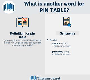 pin table, synonym pin table, another word for pin table, words like pin table, thesaurus pin table