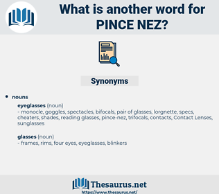 pince-nez, synonym pince-nez, another word for pince-nez, words like pince-nez, thesaurus pince-nez