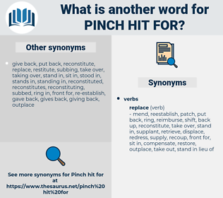 pinch hit for, synonym pinch hit for, another word for pinch hit for, words like pinch hit for, thesaurus pinch hit for