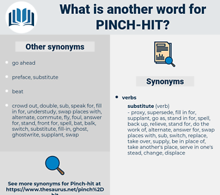 pinch-hit, synonym pinch-hit, another word for pinch-hit, words like pinch-hit, thesaurus pinch-hit