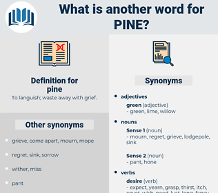 pine, synonym pine, another word for pine, words like pine, thesaurus pine