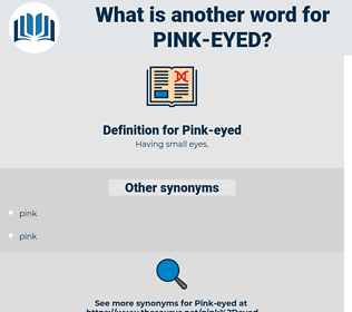 Pink-eyed, synonym Pink-eyed, another word for Pink-eyed, words like Pink-eyed, thesaurus Pink-eyed