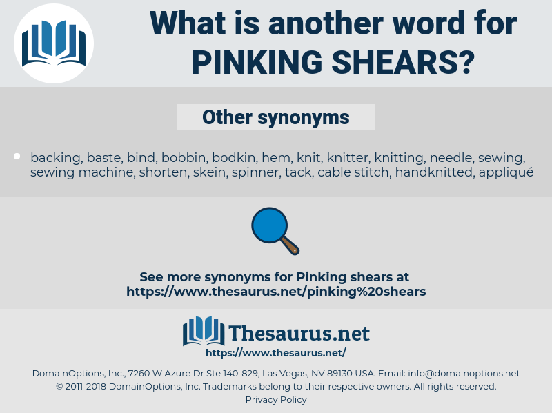 pinking shears, synonym pinking shears, another word for pinking shears, words like pinking shears, thesaurus pinking shears