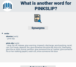 pinkslip, synonym pinkslip, another word for pinkslip, words like pinkslip, thesaurus pinkslip