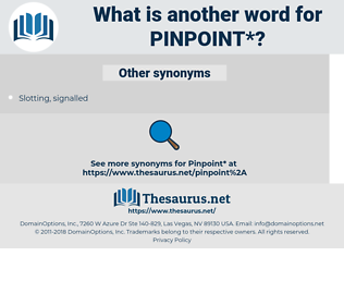 pinpoint, synonym pinpoint, another word for pinpoint, words like pinpoint, thesaurus pinpoint