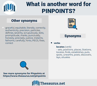 pinpoints, synonym pinpoints, another word for pinpoints, words like pinpoints, thesaurus pinpoints