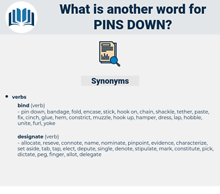 pins down, synonym pins down, another word for pins down, words like pins down, thesaurus pins down