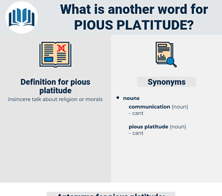 pious platitude, synonym pious platitude, another word for pious platitude, words like pious platitude, thesaurus pious platitude