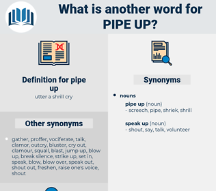 pipe up, synonym pipe up, another word for pipe up, words like pipe up, thesaurus pipe up