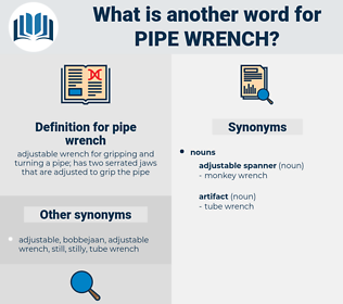 pipe wrench, synonym pipe wrench, another word for pipe wrench, words like pipe wrench, thesaurus pipe wrench