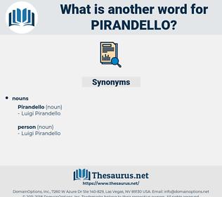 pirandello, synonym pirandello, another word for pirandello, words like pirandello, thesaurus pirandello