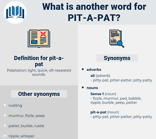 pit-a-pat, synonym pit-a-pat, another word for pit-a-pat, words like pit-a-pat, thesaurus pit-a-pat