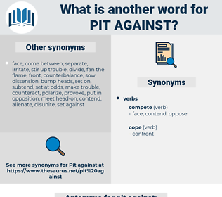 pit against, synonym pit against, another word for pit against, words like pit against, thesaurus pit against