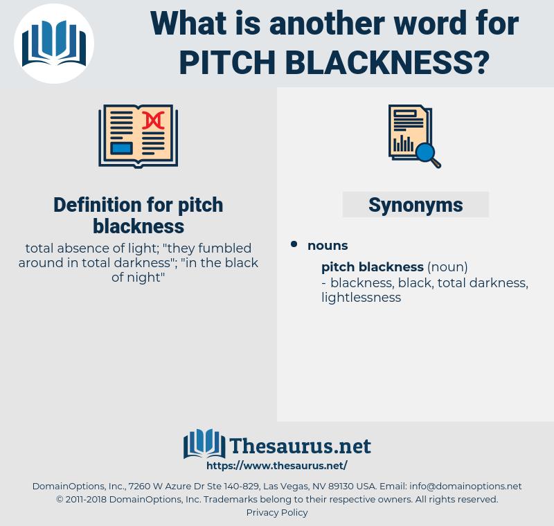 pitch blackness, synonym pitch blackness, another word for pitch blackness, words like pitch blackness, thesaurus pitch blackness