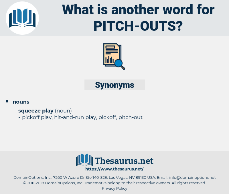 pitch outs, synonym pitch outs, another word for pitch outs, words like pitch outs, thesaurus pitch outs