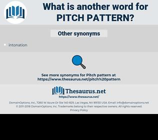 pitch pattern, synonym pitch pattern, another word for pitch pattern, words like pitch pattern, thesaurus pitch pattern