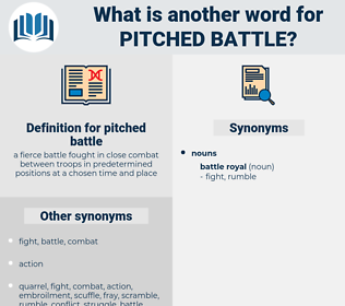 pitched battle, synonym pitched battle, another word for pitched battle, words like pitched battle, thesaurus pitched battle